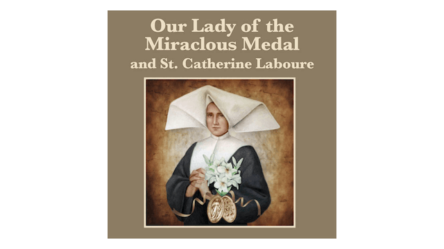 Truth to Inspire: Our Lady of the Miraculous Medal and St. Catherine Labouré