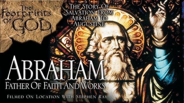 Abraham: Father of Faith & Works