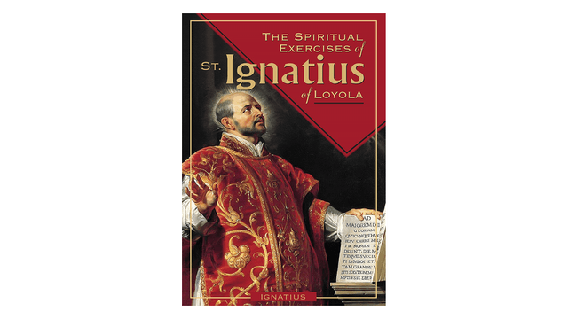 The Spiritual Exercise of St. Ignatius by Saint Ignatius of Loyola