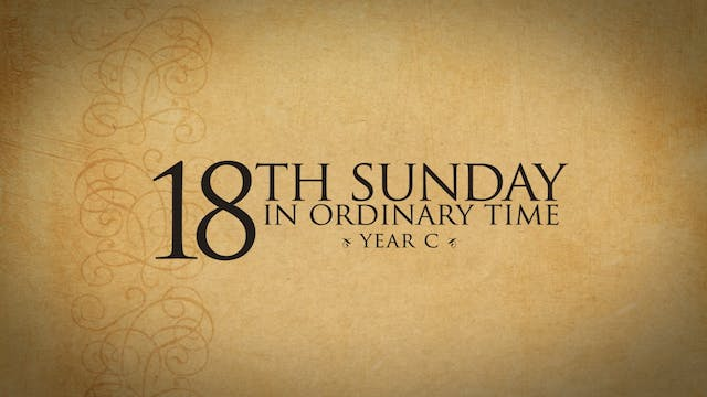 18th Sunday in Ordinary Time (Year C)