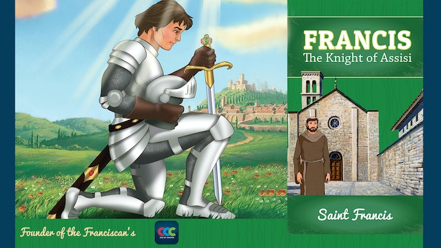 Francis: The Knight of Assisi