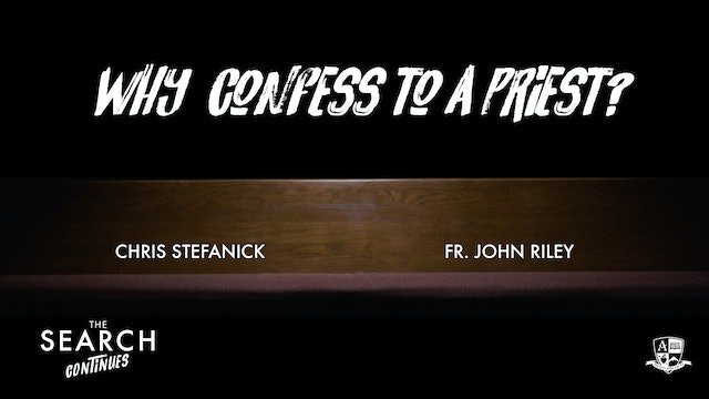 Why Confess to a Priest?