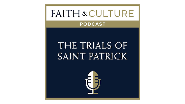 Faith & Culture - The Trials of Saint...