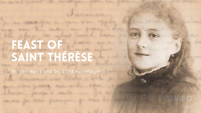 FORMED Now! Feast of St. Thérèse