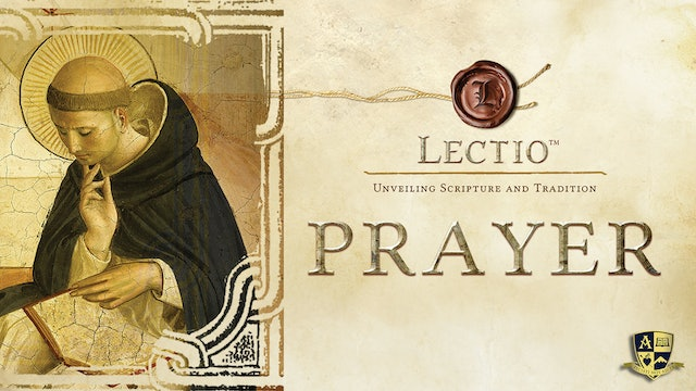 Lectio: Prayer Finding Intimacy with God with Dr. Tim Gray