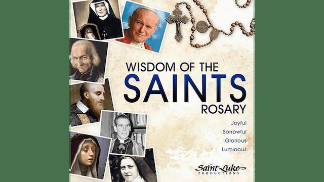 Wisdom of the Saints Rosary: Luminous Mysteries