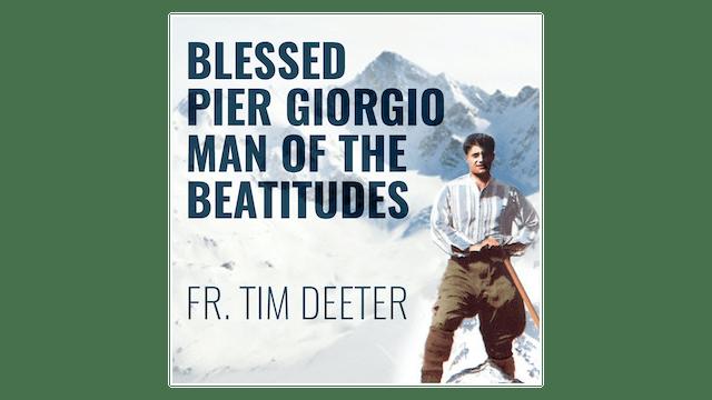 Blessed Pier Giorgio Frassati: Man of...