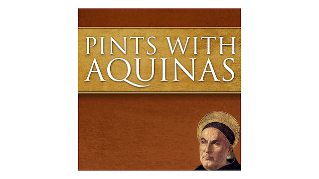 Pints with Aquinas Podcast