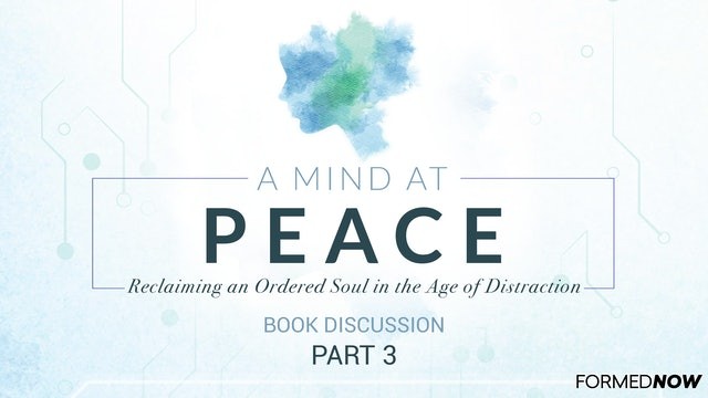 A Mind at Peace Book Discussion (Part 3 of 5)