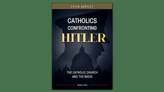MOBI: Catholics Confronting Hitler by Peter Bartley