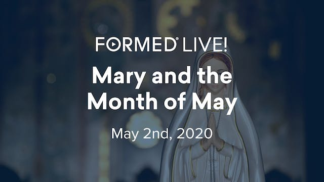 FORMED Now! Mary and the Month of May
