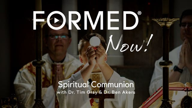 FORMED Now! Spiritual Communion