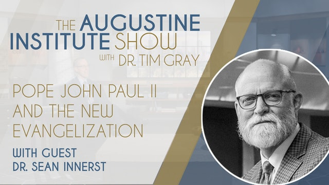 The Augustine Institute Show with Dr. Tim Gray - 10/19/21 - Dr. Sean Innerst