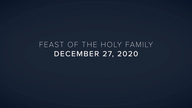 Daily Reflections – Feast of the Holy Family – December 27, 2020