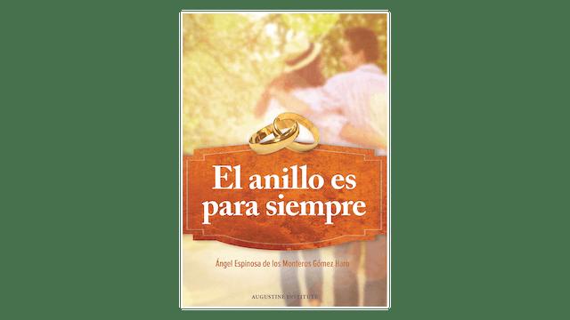 El anillo es para siempre por Padre Ángel Espinosa de los Monteros Gómez Haro