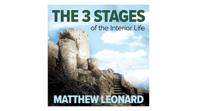 The 3 Stages of the Interior Life by Matthew Leonard