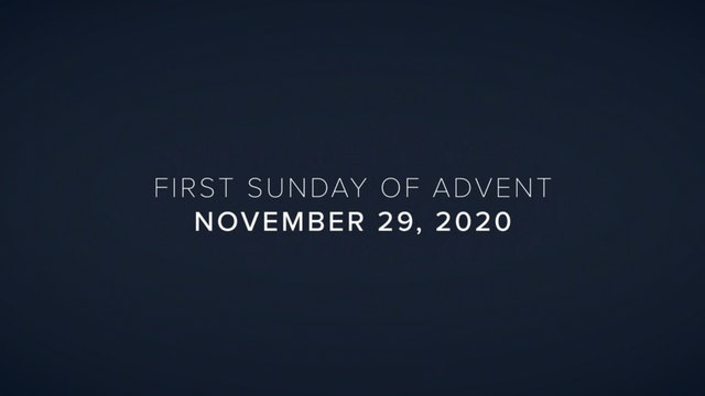 Daily Reflections – First Sunday of Advent – November 29, 2020