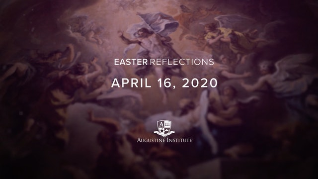 Easter Reflections - April 16th, 2020