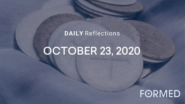 Daily Reflections – October 23, 2020
