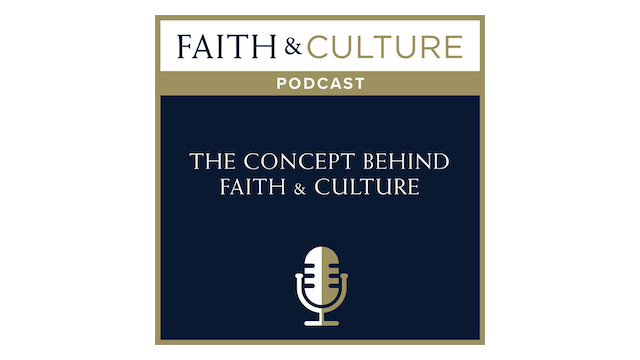 The Concept Behind Faith & Culture