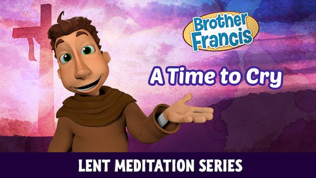 Lent with Brother Francis: Episode 4 ...
