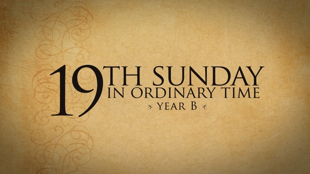 19th Sunday in Ordinary Time (Year B)
