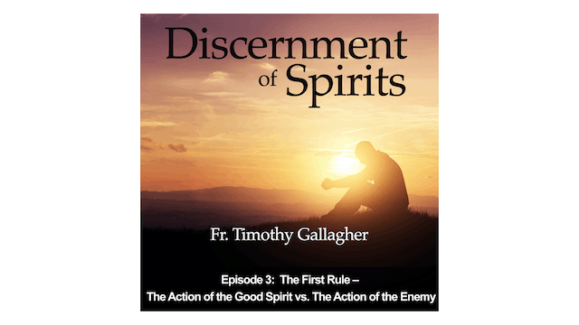 The First Rule: The Action of the Good Spirit v. the Action of the Enemy