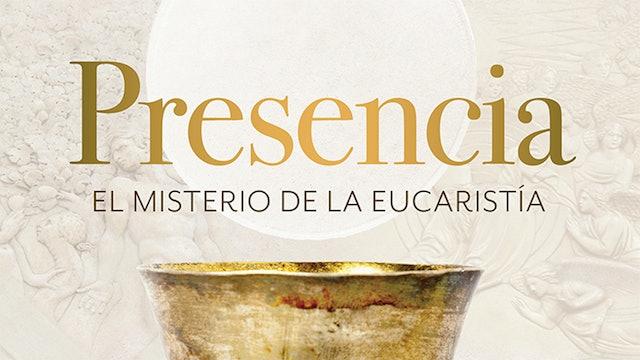 Presencia: El Misterio de la Eucaristía