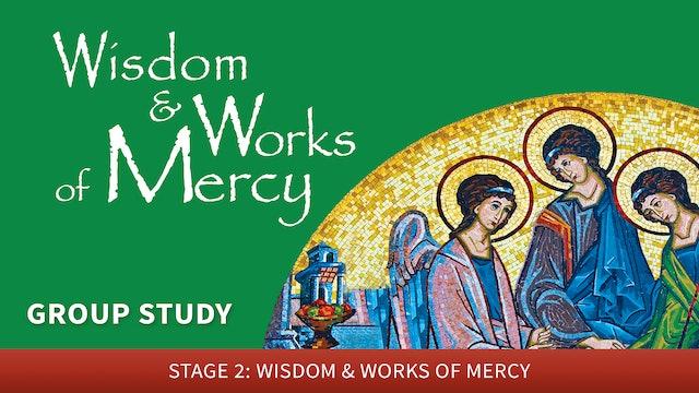 Wisdom & Works of Mercy