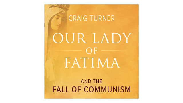 Our Lady of Fatima and the Fall of Co...