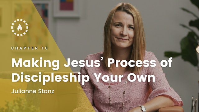 Chapter 10: Making Jesus' Process of Discipleship Your Own