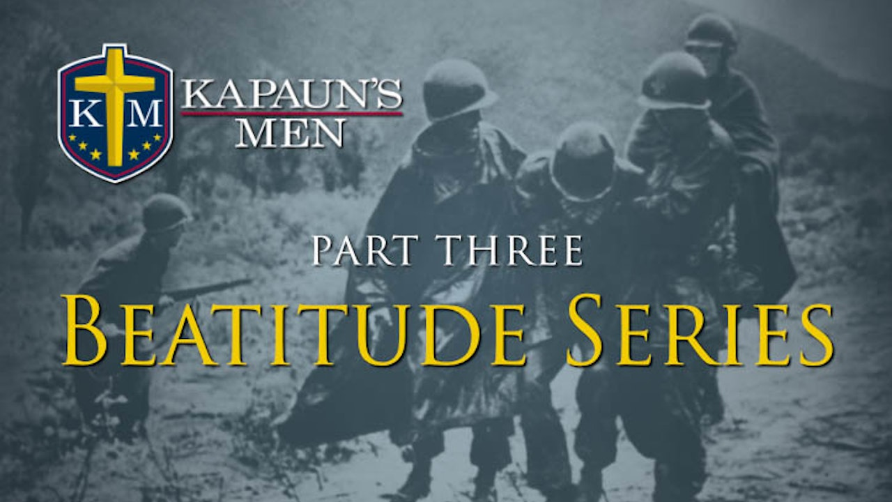 Kapaun's Men Beatitude Series (Series Three)