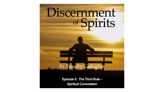 The Third Rule: Spiritual Consolation