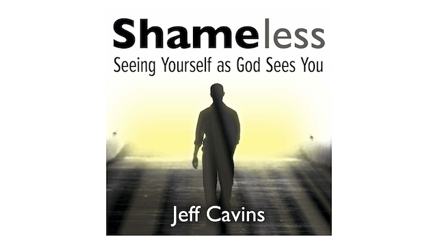 Shameless: Seeing Yourself as God Sees You by Jeff Cavins