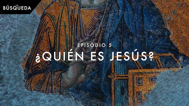 La Búsqueda // Episodio 5 // ¿Quién es Jesús?