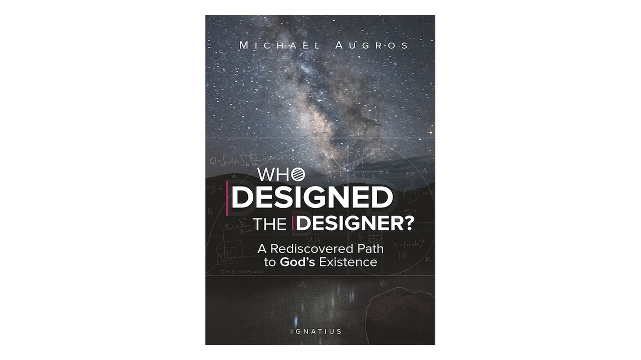 Who Designed the Designer? A Rediscovered Path to God's Existence by Michael Augros