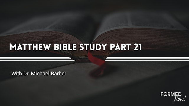 Bible Study: The Gospel of Matthew (Part 21) 15:10-39