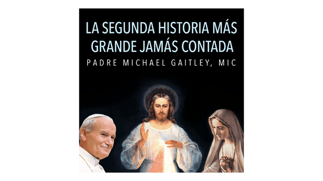 La segunda historia más grande jamás contada por P. Michael Gaitley