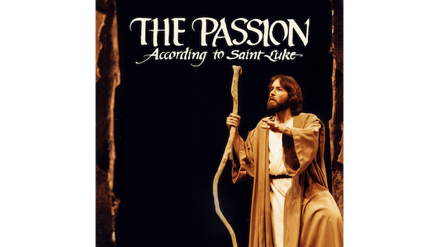 The Passion According to Saint Luke