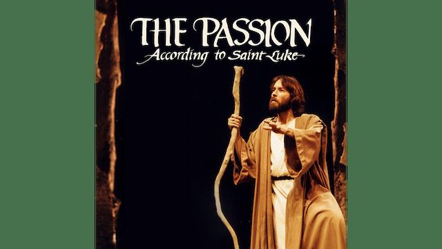The Passion According to Saint Luke