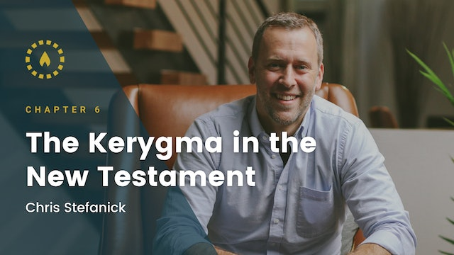 Chapter 6: The Kerygma in the New Testament