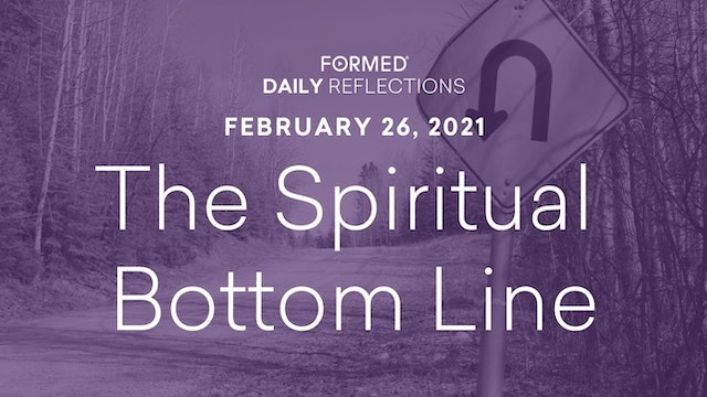 Lenten Daily Reflections – February 26, 2021