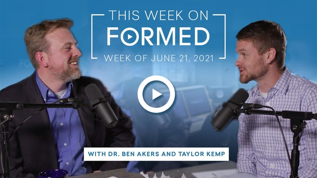 This Week on FORMED — (June 21, 2021)