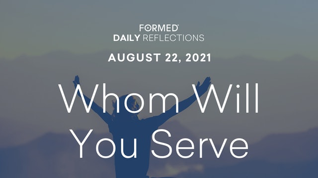 Daily Reflections – August 22, 2021