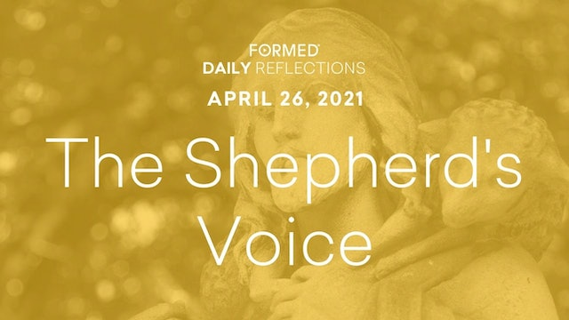 Easter Daily Reflections – April 26, 2021