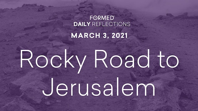 Lenten Daily Reflections – March 3, 2021