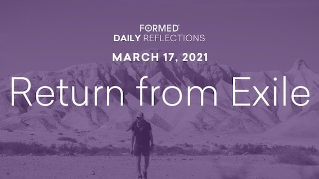 Lenten Daily Reflections – March 17, 2021