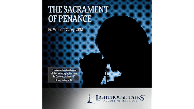 The Sacrament of Penance by Fr. William Casey