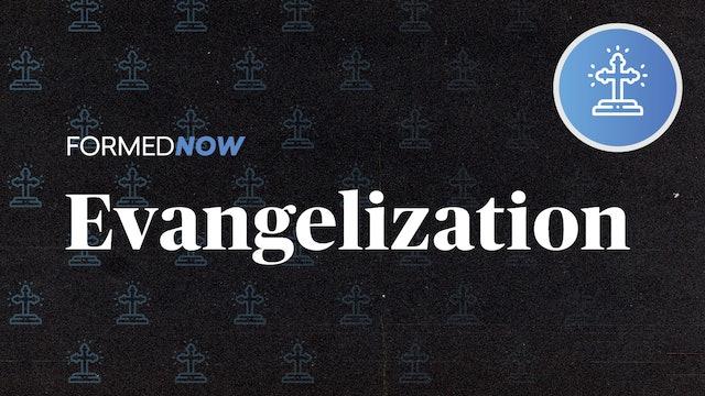 FORMED Now: Evangelization