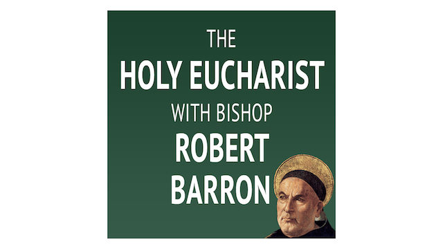 The Holy Eucharist with Bishop Robert Barron